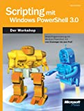 Scripting mit Windows PowerShell 3.0 - Der Workshop (German Edition)