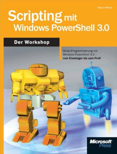 Scripting mit Windows PowerShell 3.0 - Der Workshop (German Edition) Pdf
