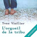 L'orgueil de la tribu   Yves Viollier