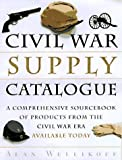Civil War Supply Catalogue, Alan Wellikoff, 0517887037