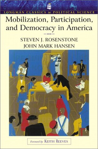 Mobilization, Participation, and Democracy in America (Longman Classics Edition)