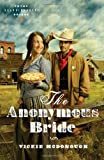 The Anonymous Bride, Vickie McDonough, 160260696X