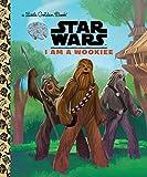 I Am a Wookiee (Star Wars) (Little Golden Book)