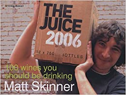 Book The Juice 2006: 100 Wines You Should be Drinking