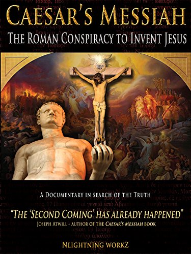 - Caesar's Messiah: The Roman Conspiracy to Invent Jesus
