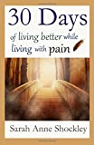 30 Days of Living Better While Living With Pain