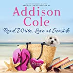 Read, Write, Love at Seaside: Sweet with Heat: Seaside Summers, Book 1 | Addison Cole