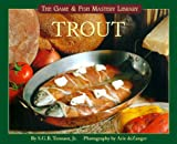 Trout (The Game & Fish Mastery Library)