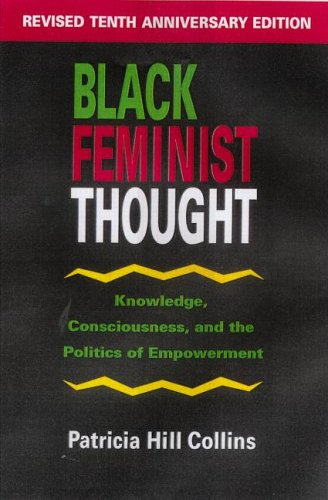 Books : Black Feminist Thought: Knowledge, Consciousness, and the Politics of Empowerment (Perspectives on Gender)