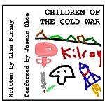 Children of the Cold War | Lisa Kinsey