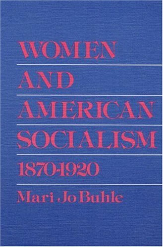 Women and American Socialism, 1870-1920 (Working Class in American History)