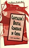 Capitalism's Brutal Comeback in China, Susan Williams, 0932323200