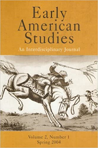 Early American American Studies an Interdisciplinary Journal Spring 2004 (volume 2), George W. Boudreau