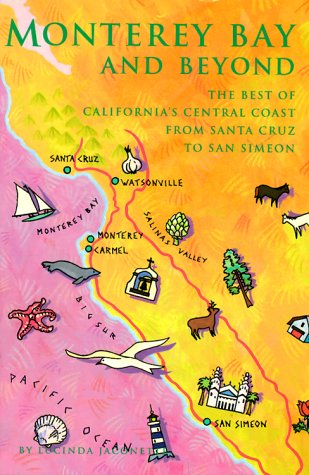 Monterey Bay And Beyond  The Best Of Californias Central Coast From Santa Cruz To San Simeon
