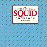 The International Squid Cookbook, Isaac Cronin, 0915572613