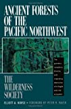 Ancient Forests of the Pacific Northwest, Elliott A. Norse, 1559630167