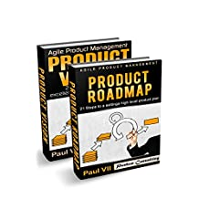Agile Product Management: (Box set) Product Vision 21 Steps to setting excellent goals & Product Roadmap 21 Steps to setting a high level product plan ... development, agile software development)