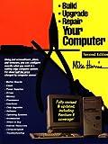 Build, Upgrade, Repair Your Computer, Michael Harris, 1568662297