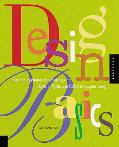 Design Basics: Ideas and Inspiration for Working With Layout, Type, and Color in Graphic Design (Graphic Idea Resource)
