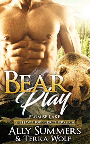 Bear Play (Hawthorne Brothers) by [Summers, Ally, Wolf, Terra]