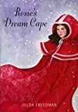 Rosie's Dream Cape, Zelda Freedman, 1553800257