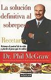 La Solucion Definitiva al Sobrepeso Recetario, Phil McGraw, 9707701714