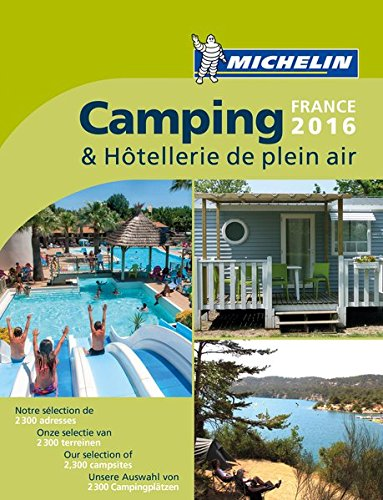 Michelin Camping France 2016 (MICHELIN Campingführer)