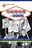 img - for Vegas at Odds: Labor Conflict in a Leisure Economy, 1960 1985 (Studies in Industry and Society) book / textbook / text book