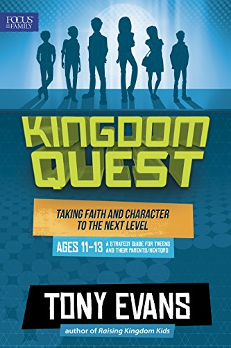 Kingdom Quest: A Strategy Guide for Tweens and Their Parents/Mentors: Taking Faith and Character to the Next Level