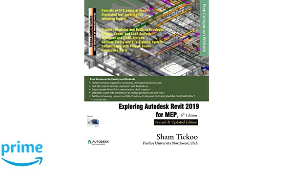 Exploring Autodesk Revit 2019 for MEP, 6th Edition: Prof  Sham