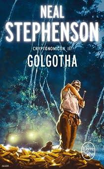 Cryptonomicon, tome 3 : Golgotha par Stephenson