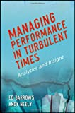 Managing Performance in Turbulent Times, Ed Barrows and Andy Neely, 1118059859