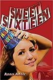 Sweet Sixteen, Anna Adair, 1424153387