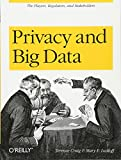 img - for Privacy and Big Data: The Players, Regulators, and Stakeholders book / textbook / text book