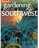 Gardening in the Southwest: A Wealth of Great Ideas for Your Garden