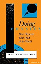 Doing Physics: How Physicists Take Hold of the World (Midland Book)