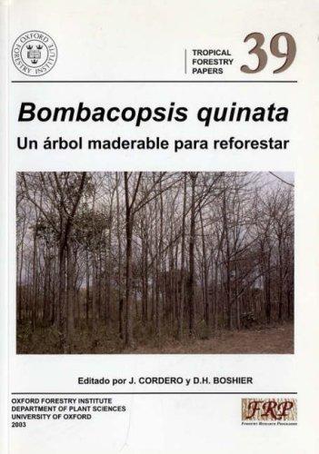Descargar Libro Bombacopsis Quinata: Un Arbol Maderable Para Reforestar J. Cordero