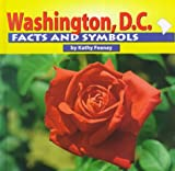 img - for Washington, D.C. Facts and Symbols (The States & Their Symbols (Before 2003)) book / textbook / text book