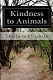 Kindness to Animals, Charlotte Elizabeth, 1499562586