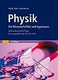 Physik: für Wissenschaftler und Ingenieure (Sav Physik/Astronomie)