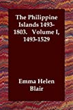 img - for The Philippine Islands 1493-1803. Volume I, 1493-1529 book / textbook / text book