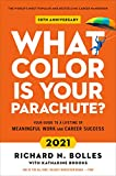 What Color Is Your Parachute? 2021: Your Guide to a