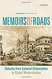 Memoirs of Roads: Calcutta from Colonial Urbanization to Global Modernization