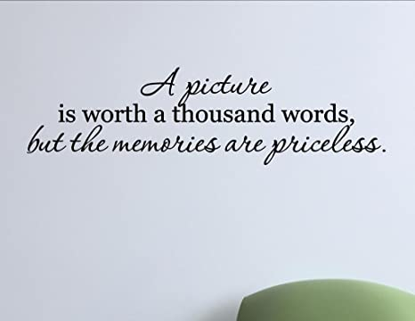 Vinyl Quote Me A Picture is Worth a Thousand Words, but The Memories are  Priceless. Vinyl Wall Saying Quote Words Decal