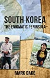 South Korea: The Enigmatic Peninsula