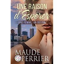 Une raison d'espérer: Drame sentimental qui vous conduira en Australie (French Edition)