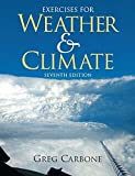 img - for Exercises for Weather and Climate (7th Edition) by Greg Carbone (2009-01-31) book / textbook / text book