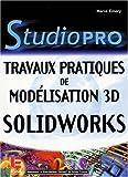 SolidWorks : Travaux pratiques de modélisation 3D