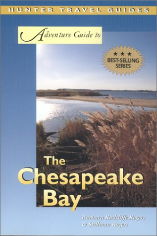 Adventure Guide To The Chesapeake Bay  Adventure Guide Series