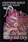 In the Sweet Dry and Dry, Christopher Morley and Bart Haley, 158715532X